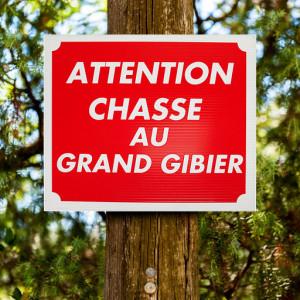 """Panneau """"CHASSE AU GRAND GIBIER"""" en akilux"""