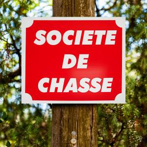 """Panneau """"SOCIÉTÉ DE CHASSE"""" en Akilux"""