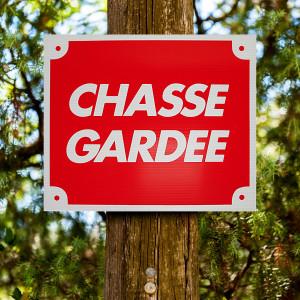 """Panneau """"CHASSE GARDÉE"""" en Akilux 30 x 25 cm"""