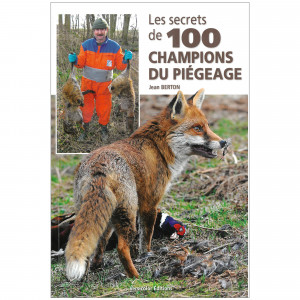 Les secrets de 100 champions du piégeage